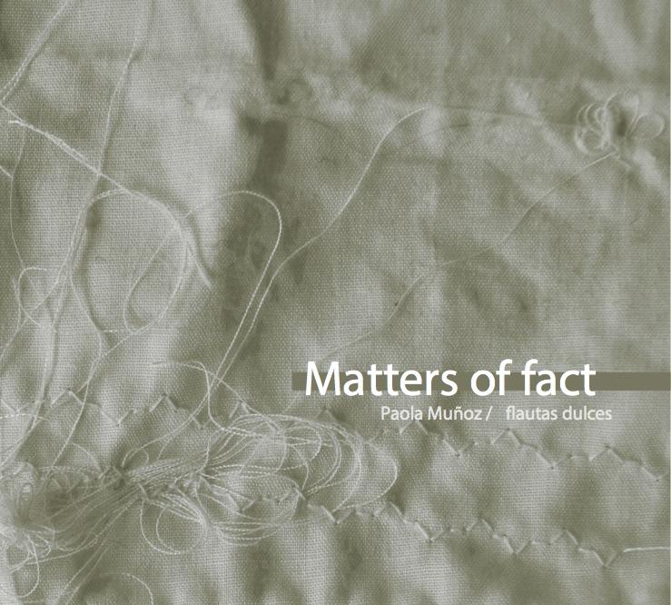 Matters of Fact / Paola Muñoz M. - Flautas dulces
